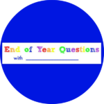 End of School Year Questions